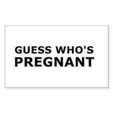 Guess who's pregnant Rectangle Decal