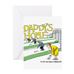 Daddy's Home Greeting Card