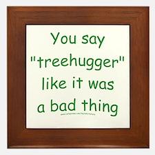 Fun Treehugger Saying Framed Tile