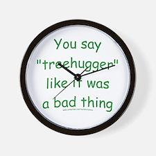 Fun Treehugger Saying Wall Clock
