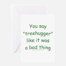 Fun Treehugger Saying Greeting Card