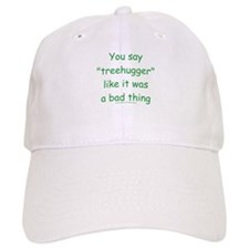 Fun Treehugger Saying Baseball Baseball Cap