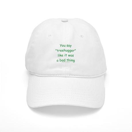 Fun Treehugger Saying Cap