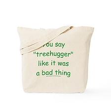 Fun Treehugger Saying Tote Bag