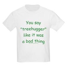 Fun Treehugger Saying T-Shirt