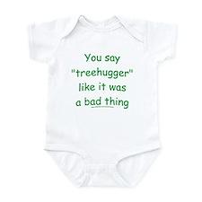 Fun Treehugger Saying Infant Bodysuit