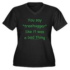 Fun Treehugger Saying Women's Plus Size V-Neck Dar
