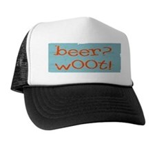 Beer? w00t! Trucker Hat