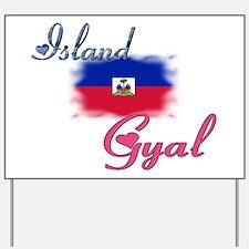 Island Gyal - Haiti Yard Sign