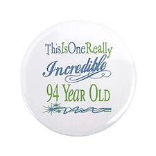 "Incredible 94th 3.5"" Button"