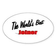 """""""The World's Best Joiner"""" Oval Decal"""