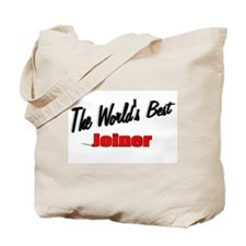 """The World's Best Joiner"" Tote Bag"
