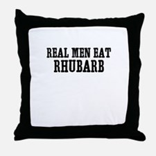 Real Men Eat Rhubarb Throw Pillow