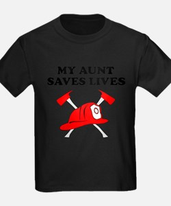 My Aunt Saves Live Firefighter T-Shirt
