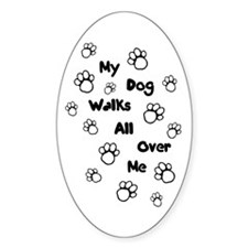 Walks All Over Me Oval Decal
