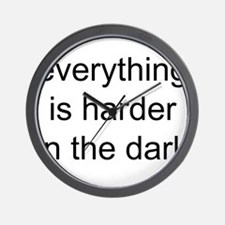 everything is harder in the d Wall Clock