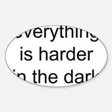 everything is harder in the d Oval Decal
