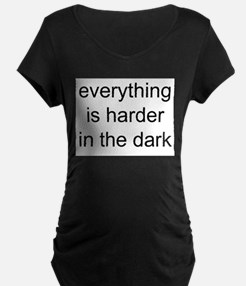 everything is harder in the d T-Shirt