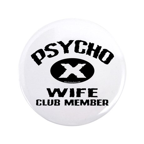 "Psycho X Wife 3.5"" Button"