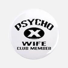 "Psycho X Wife 3.5"" Button"