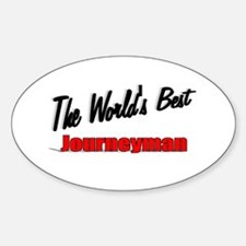 """""""The World's Best Journeyman"""" Oval Decal"""