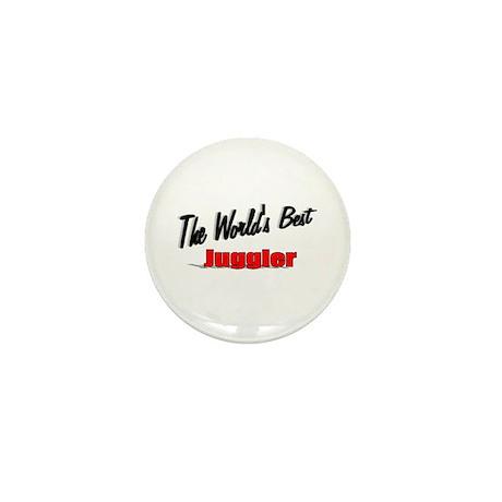 """The World's Best Juggler"" Mini Button"