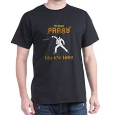 Parry like its 1699! T-Shirt