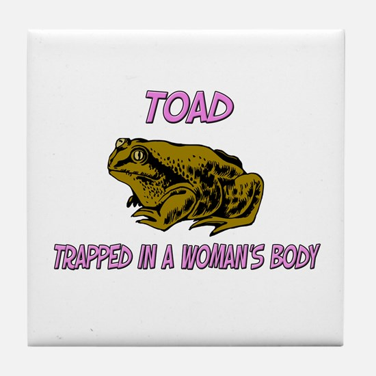 Toad Trapped In A Woman's Body Tile Coaster