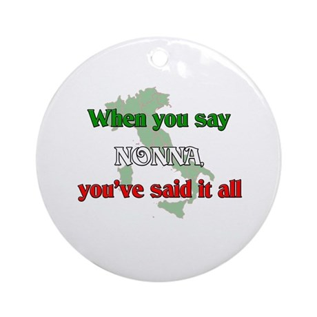 When you say Nonna, you've said it all. Ornament (