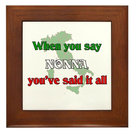 When you say Nonna, you've said it all. Framed Til