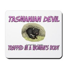 Tasmanian Devil Trapped In A Woman's Body Mousepad