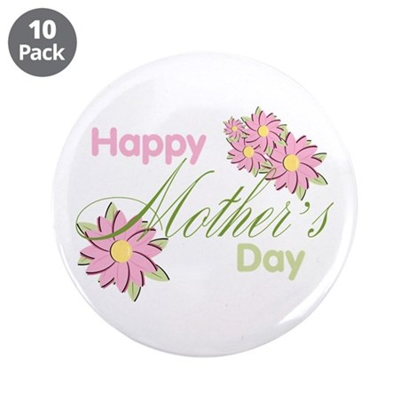 """Happy Mother's Day Pink Flowers 3.5"""" Button (10 pa"""