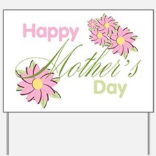 Happy Mother's Day Pink Flowers Yard Sign