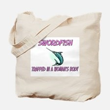 Swordfish Trapped In A Woman's Body Tote Bag