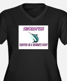 Swordfish Trapped In A Woman's Body Women's Plus S