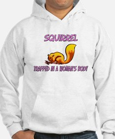 Squirrel Trapped In A Woman's Body Hoodie