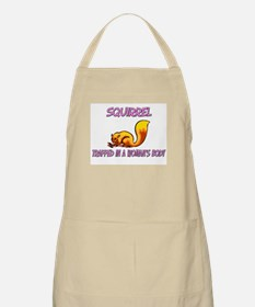 Squirrel Trapped In A Woman's Body BBQ Apron