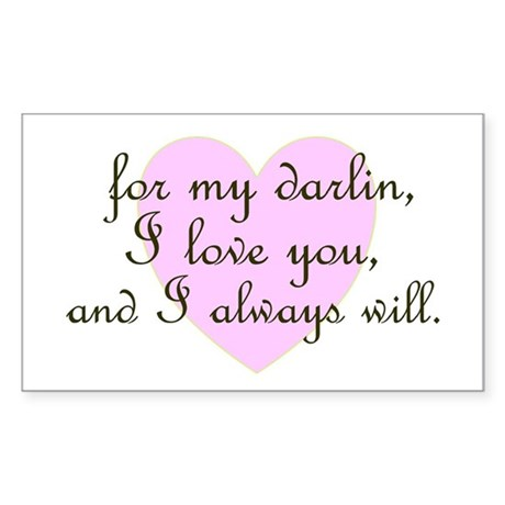 for my darlin Rectangle Sticker