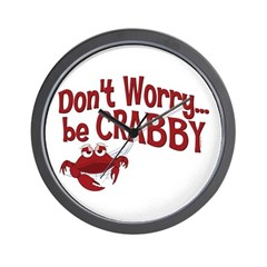 Don't Worry Be Crabby Wall Clock
