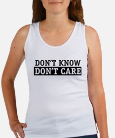 Dont' Know, Don't Care Women's Tank Top