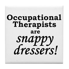 OTs are Snappy Dressers Tile Coaster