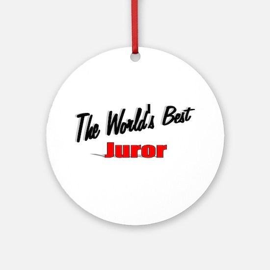 """""""The World's Best Juror"""" Ornament (Round)"""