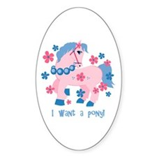 I Want A Pony Oval Decal