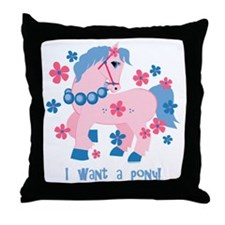 I Want A Pony Throw Pillow