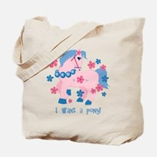 I Want A Pony Tote Bag