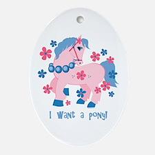 I Want A Pony Oval Ornament
