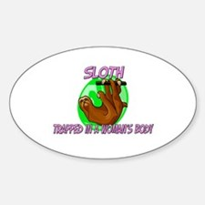Sloth Trapped In A Woman's Body Oval Decal
