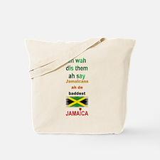 Jamaicans ah de baddest - Tote Bag