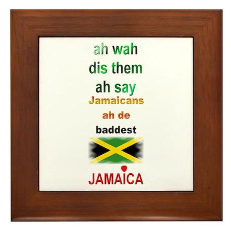Jamaicans ah de baddest - Framed Tile