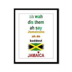 Jamaicans ah de baddest - Framed Panel Print